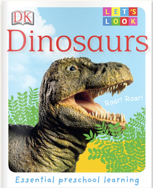 Let's Look: Dinosaurs book