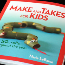 Make and Takes for Kids – 50 Crafts Throughout the Year